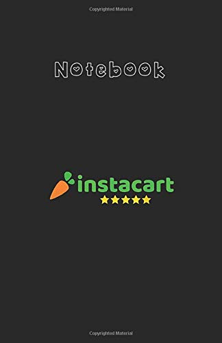 Notebook: Instacart Personal Shopper Medium Size 5.5''x8.5'' White Paper Blank Journal Notebook 122 Pages with Black Cover Perfect For All Ages - Kids And Your Friends -  Independently published