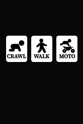 """Crawl Walk Moto: Funny Motocross Dirt Bike Track Racing Great Idea With Funny Saying On Cover, Coworkers (120 Pages, Lined Blank 6""""x9"""")"""