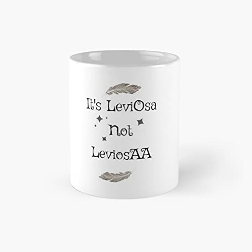 It's Leviosa Not Leviosaa Classic Mug - Funny Gift Coffee Tea Cup White 11 Oz The Best Gift for Holidays.