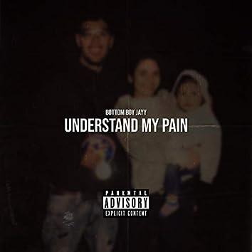 Understand My Pain