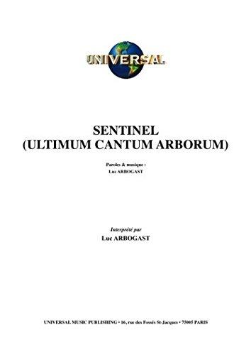 SENTINEL (ULTIMUM CANTUM ARBORUM)