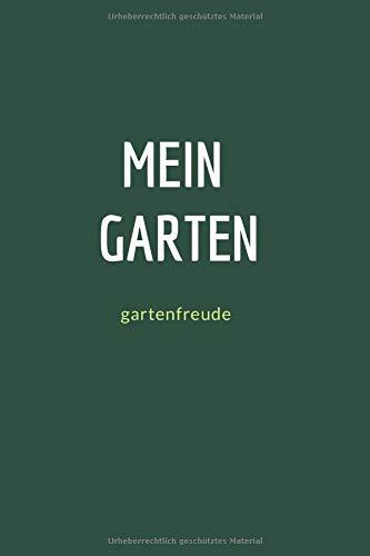 Mein Garten gartenfreude: Gartentagebuch für Notizen und Gartenplanung