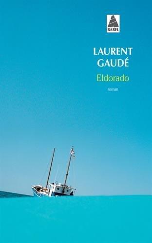 Eldorado by Laurent Gaude (2007-10-02)
