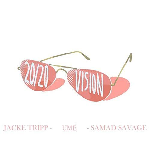 20/20 Vision (feat. Jacke Tripp & Samad Savage) [Explicit]