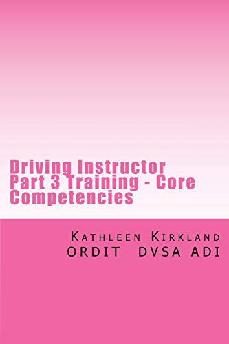 Driving Instructor Part 3 Training Core Competencies Over 400 Faults With Analysis And Remedial Action