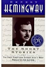 THE SHORT STORIES OF ERNEST HEMINGWAY - The First 49 Stories: The Short Happy Life of Francis Macomber; The Capital of the World; The Snows of Kilimanjaro; Old Man at the Bridge; Up in Michigan; On the Quai at Smyrna; Indian Camp