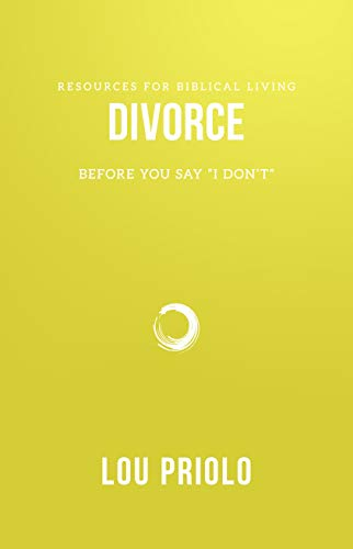 Divorce: Before You Say 'I Don't' (Resources for Biblical Living)