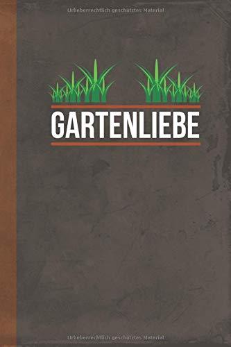 Gartenliebe: Notizbuch [ dotted ] Gärten gestalten (Hobbygarten und Gartenbau, Band 1)