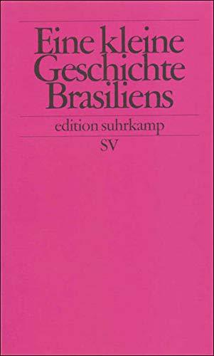 Eine kleine Geschichte Brasiliens (edition suhrkamp)