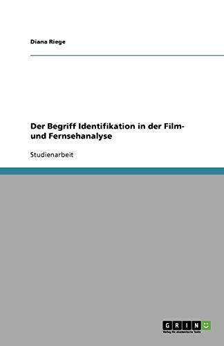 Der Begriff Identifikation in der Film- und Fernsehanalyse