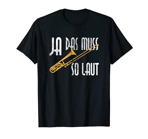 Ja Das Muss So Laut Für Posaune T-Shirt