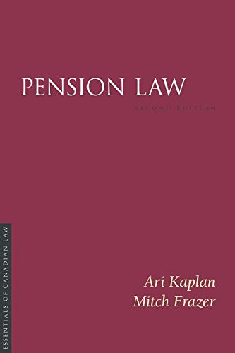 Compare Textbook Prices for Pension Law, 2/E Essentials of Canadian Law 2nd ed. Edition ISBN 9781552213391 by Kaplan, Ari,Frazer, Mitch