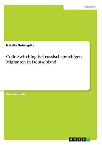 Code-Switching bei russischsprachigen Migranten in Deutschland