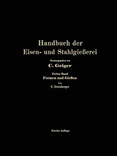 Handbuch der Eisen- und Stahlgießerei: Zweiter Band: Formen und Gießen