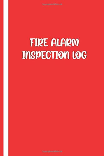 FIRE ALARM INSPECTION LOG: Elegant Red / White Cover- Logbook Journal for Fire Safety Register, Project Quality and Maintenance Inspection - Perfect ... for Engineers, Inspectors and Smart Employees