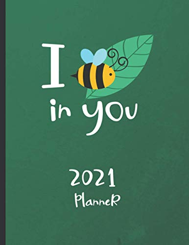 I Bee Leaf in You : 2021 Planner: Bee Fun Gift / Weekly Planner & Notebook / I Believe in You / Inspirational Quotes for Women