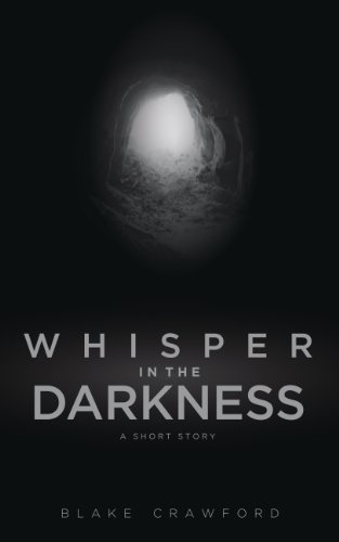 Whisper in the Darkness - A Short Story