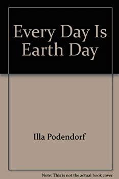 Every day is earth day (Her Stepping into science) 0516015648 Book Cover
