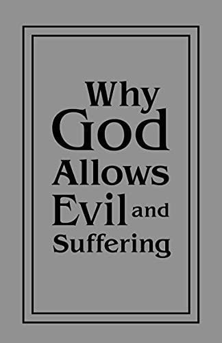 Why God Allows Evil and Suffering by Author, Anonymous