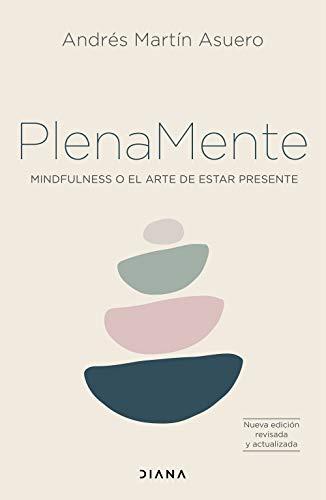 Plena mente: Mindfulness o el arte de estar presente (Spanish Edition)