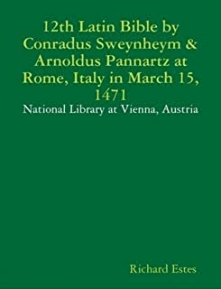 12th Latin Bible by Conradus Sweynheym & Arnoldus Pannartz at Rome, Italy in March 15, 1471 - National Library at Vienna, Austria