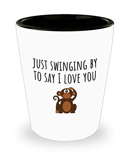 Cute Monkey Shot Glass - Valentine's Day Gift - Just Swinging By To Say I Love You - Cute Animal Pun - Romantic Gift