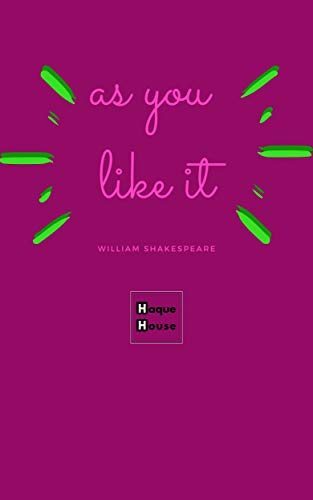 William Shakespeare's As You Like It: From Original Book | Kindle Create Formatting | 5' x 8' | Black ink and 90 GSM cream paper | Illustrated | Responsive features. (English Edition)