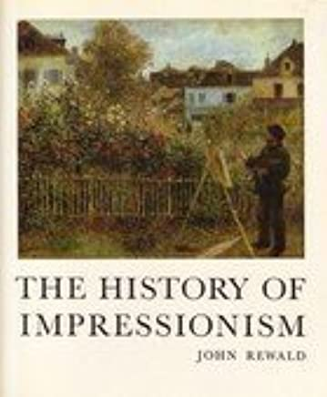 The History Of Impressionism. by John Rewald(1905-05-26)
