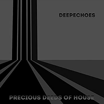 Precious Deeds Of House