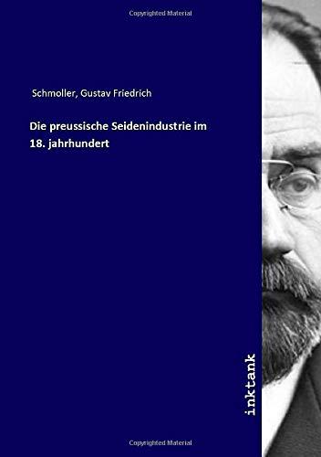 Die preussische Seidenindustrie im 18. jahrhundert