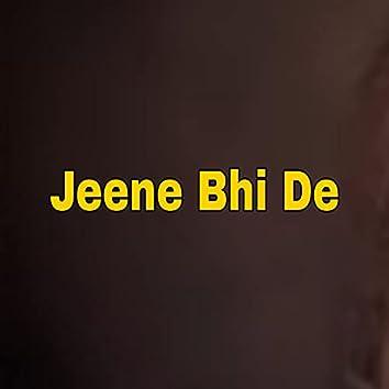 Jeene Bhi De