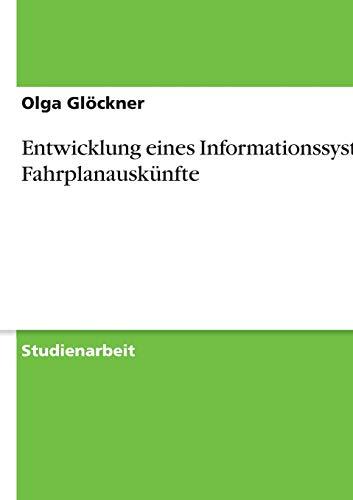 Entwicklung eines Informationssystems für Fahrplanauskünfte (German Edition)