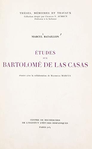 Études sur Bartolomé de Las Casas (French Edition)