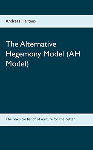 The Alternative Hegemony Model (AH Model): The invisible hand of nurture for the better
