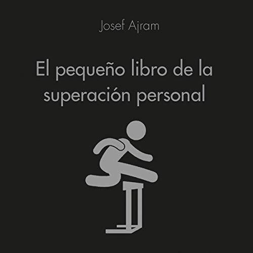 El pequeño libro de la superación personal Audiobook By Josef Ajram cover art