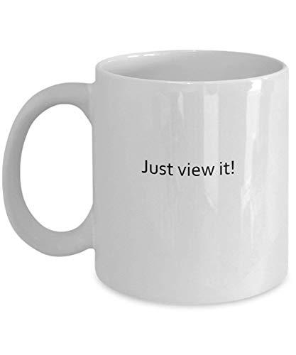 Tazas de café Just View It Regalos para el día de la madre Novedad Tazas divertidas Presente 11 oz
