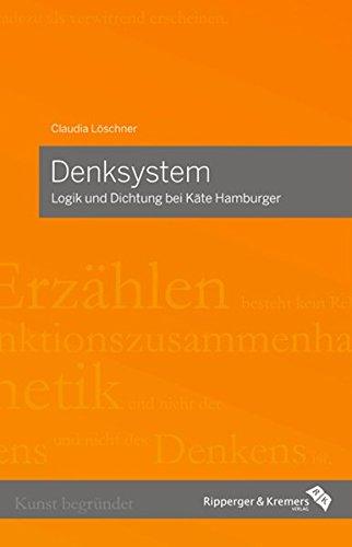 Denksystem - Logik und Dichtung bei Käte Hamburger