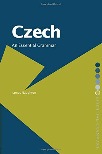 Compare Textbook Prices for Czech: An Essential Grammar Routledge Essential Grammars 1 Edition ISBN 9780415287852 by Naughton, James