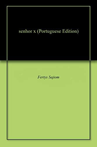 senhor x (Portuguese Edition)