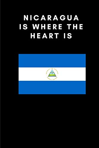 NICARAGUA IS WHERE THE HEART IS: Country Flag A5 Notebook to write in with 120 pages