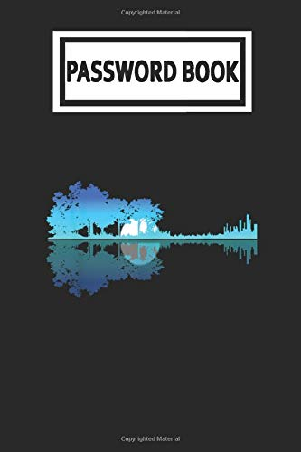 Password Book: Guitar Lake Shadow Love Guitar Musician Guitarist Player Password Organizer with Alphabetical Tabs. Internet Login, Web Address & Usernames Keeper Journal Logbook for Home or Office
