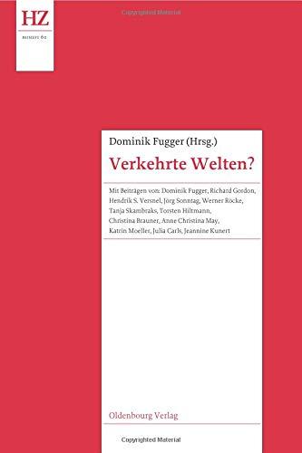 Verkehrte Welten?: Forschungen zum Motiv der rituellen Inversion (Historische Zeitschrift / Beihefte) (German Edition)
