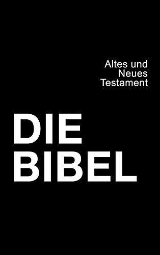 Die Bibel: Altes und Neues Testament in der Übersetzung von Martin Luther,...