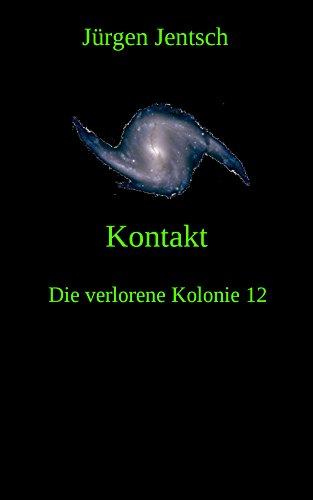 Kontakt: Die verlorene Kolonie 12 (German Edition)