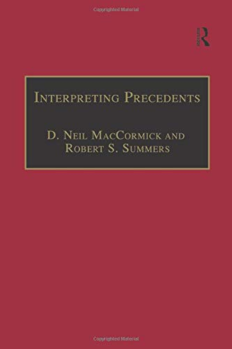 Compare Textbook Prices for Interpreting Precedents: A Comparative Study Applied Legal Philosophy 1 Edition ISBN 9781138270244 by MacCormick, D. Neil,Summers, Robert S.