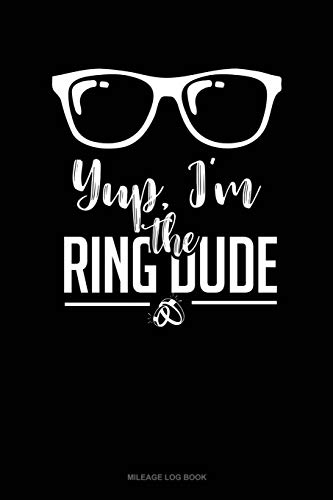 Yup, I'm the Ring Dude: Mileage Log Book