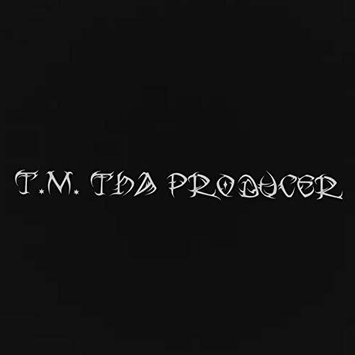 T.M. Tha Producer