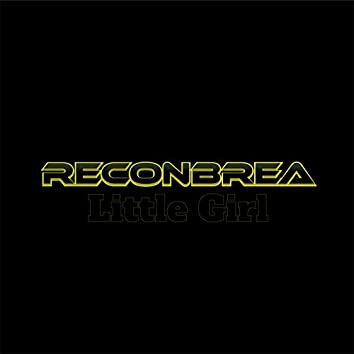 Little Girl, Reconbrea