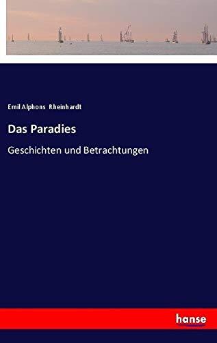 Das Paradies: Geschichten und Betrachtungen