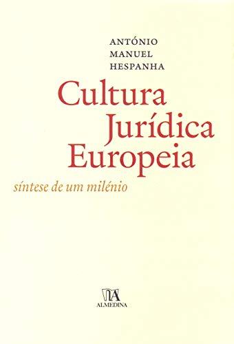 A Cultura Jurídica Europeia: Síntese de um Milénio